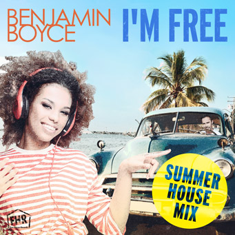 Benjamin Boyce - I`m Free - Summer House Mix